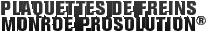 MONROE BRAKES®: PLAQUETTES DE FREINS MONROE PROSOLUTION®
