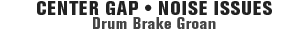 MONROE BRAKES®: Center Gap • Noise Issues Drum Brake Groan
