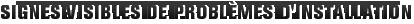 MONROE BRAKES®: Signes visibles de problèmes d'installation